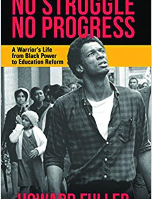 No Struggle,  No Progress:  A Warrior's Life from  Black Power  to Education  Reform