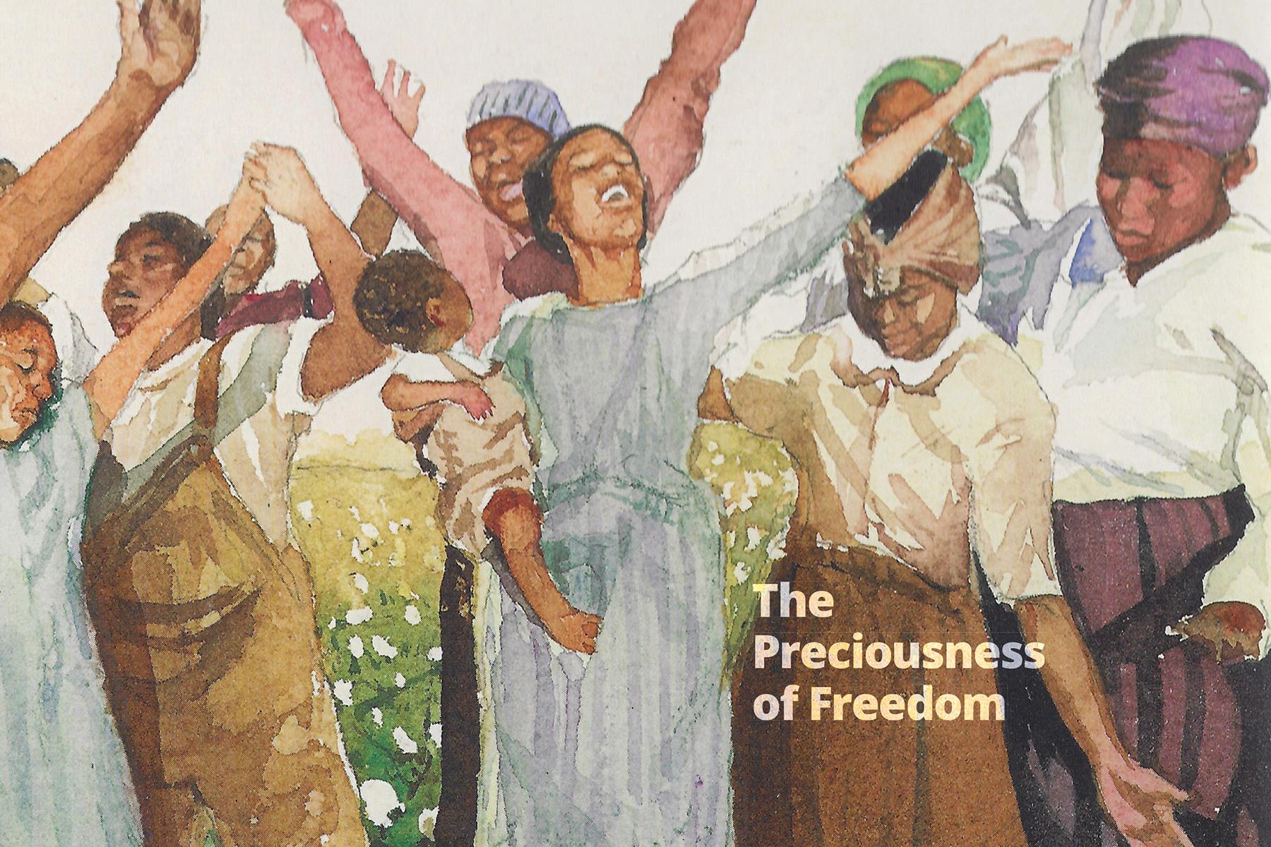 The Preciousness of Freedom