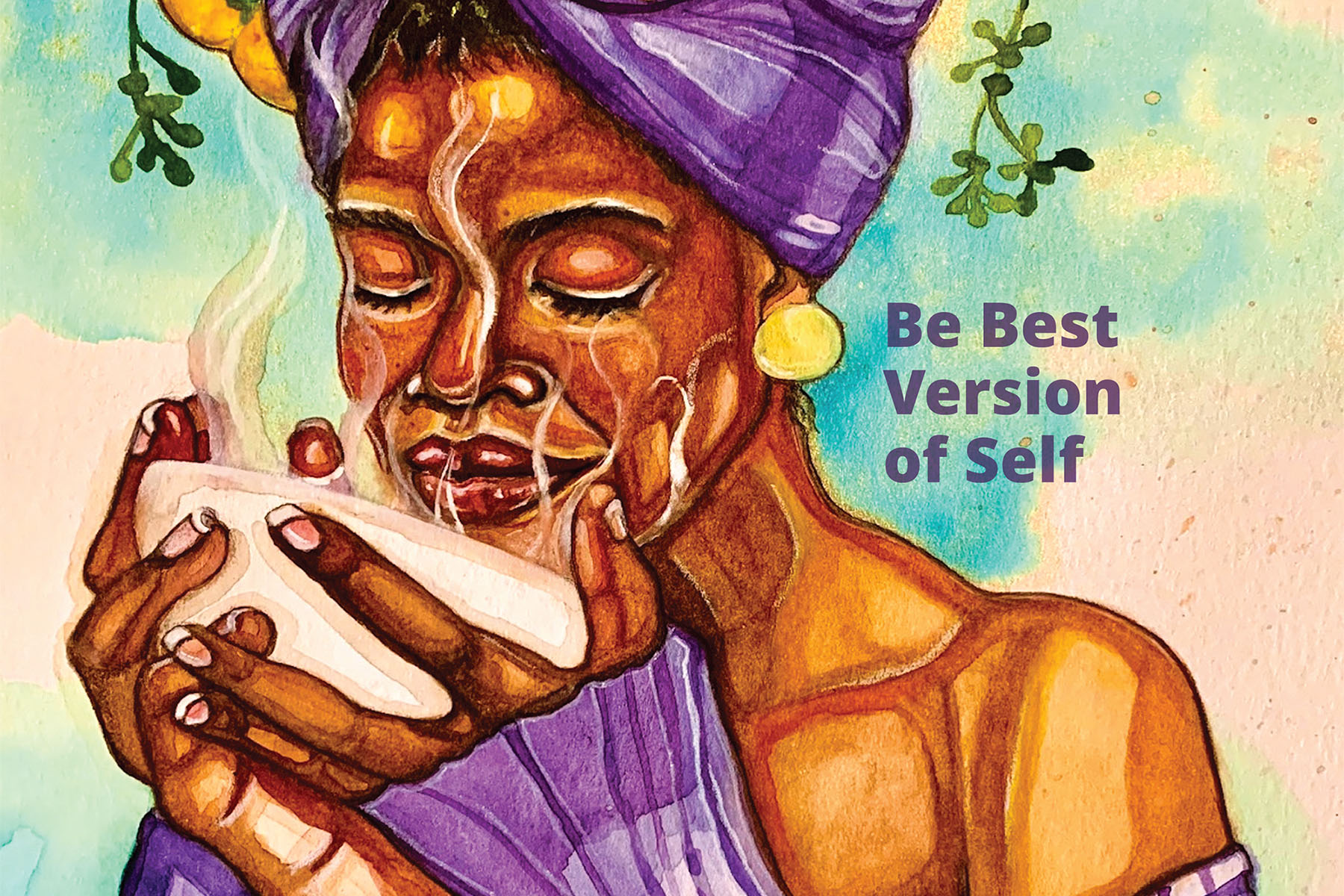 Be Best Version of Self Illustration: Keeping Your Peace / Artist: Alice Y. Traore, A self-taught watercolor artist